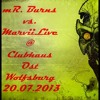 ~mR. Burns Vs. Marvii Live @ Clubhaus Ost Wolfsburg 20.07.2013~