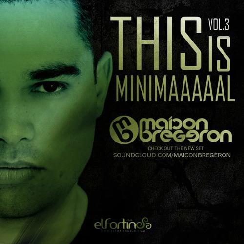 Maicon Bregeron-This is Minimal 03 #Dj Set