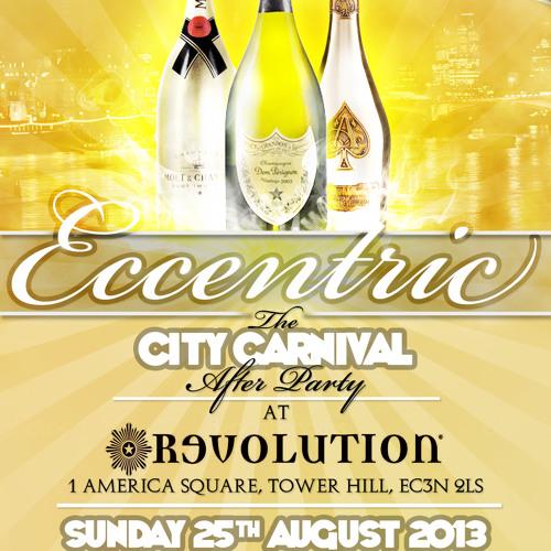 Eccentric The City Carnival Afterparty @ REVOLUTION (AMERICA SQ, EC3N 2LS) 25/08/13: 07572680051