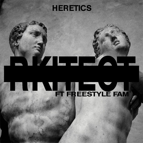 Heretics  (ft Freestyle Fam)