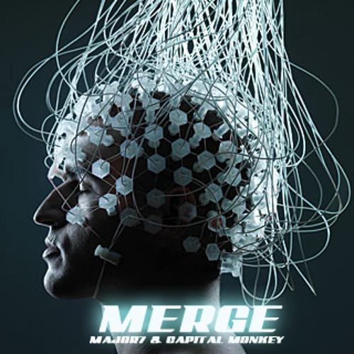 MAJOR7 & CAPITAL MONKEY - Merge