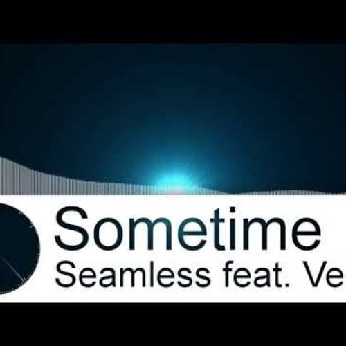 FREE DOWNLOAD: Seamless ft. Veela - Sometime (BodyShock Remix)