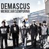 Demascus - Mengejar Sempurna (feat.Ikram Mirwana)