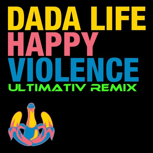 Dada Life - Happy Violence (s1ck Remix)