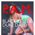 Black Zeus & Duke Daeo – P.A.M.