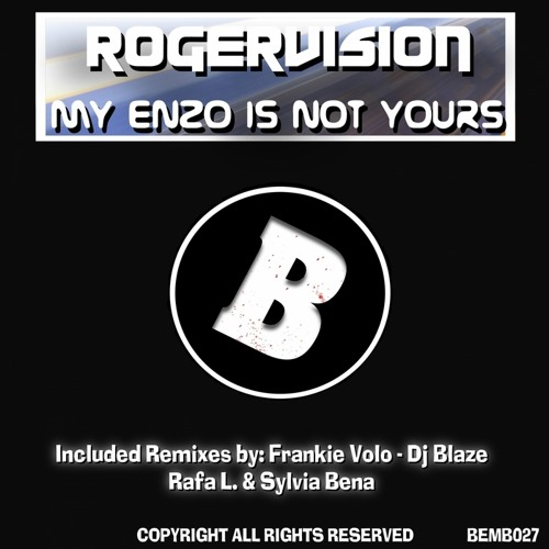 ROGERVISION - My Enzo Is Not Yours (Frankie Volo Remix) Release 15/8/2013