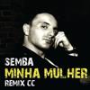 Puto Prata ft Matias Damasio - Minha Mulher ( SEMBA remix Carlos Cunha CC)