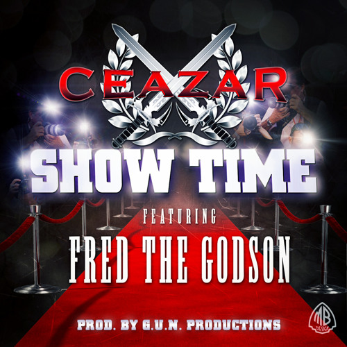 Ceazar-Showtime Ft Fred the  Godson (Prod By G.u.N Productions)
