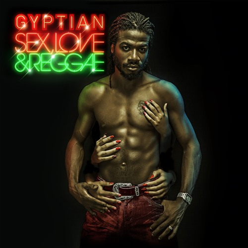Gyptian - Vixen feat. Angela Hunte [2013 - from the upcoming album Sex, Love & Reggae]