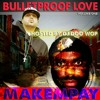 MakemPay (Bullet Proof Love Mixtape) Hosted By Dj DooWop (We Want In Mgt/Ent)