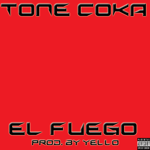 Tone Coka-El Fuego(Prod.by Yello)