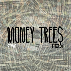 Money Tree$ w/ Fitzroy