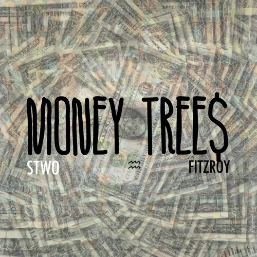 Stwo - Money Tree$