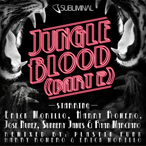 Morillo, Romero, Nunez & S.James & R.Marciano 'Jungle Blood' (Part 2) (Plastik Funk Remix)