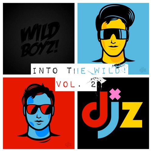 Into The Wild! Vol. 2 (DJZ Exclusive Mix) [FREE DOWNLOAD]