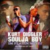 Kurt Diggler ft. Soulja Boy - Im Playin Wit It [Prod. AK47]