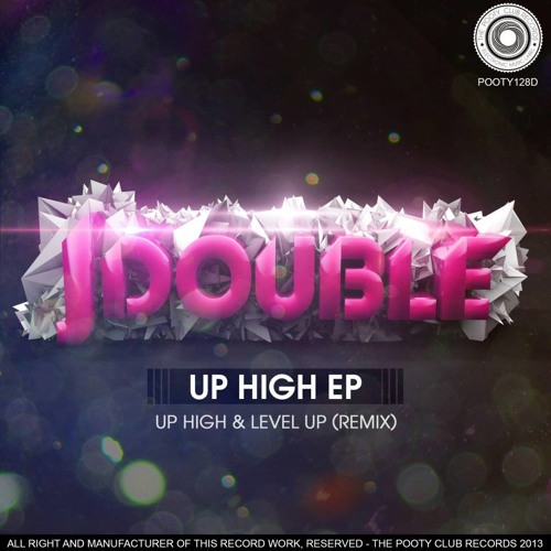 JDOUBLE UP HIGH ( OUT NOW WWW.BEATPORT.COM