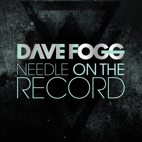 Dave Fogg UK: Needle On The Record (FREE DOWNLOAD)
