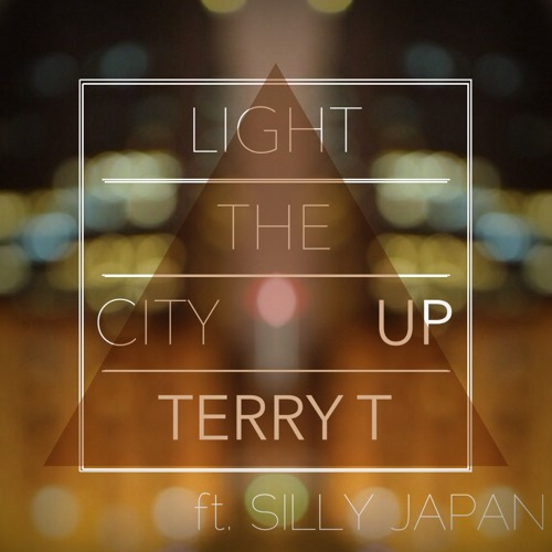 Light The City Up (Terry T ft. SillyJapan)