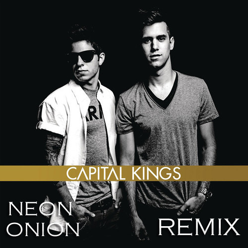 Capital Kings - All The Way (NeonOnion Remix)