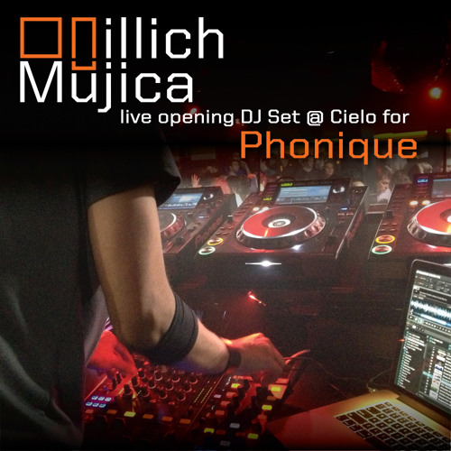 Illich Mujica Opening for Phonique at Cielo NYC
