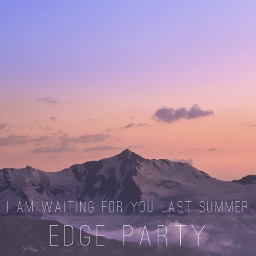 I am waiting for you last summer - Away from here