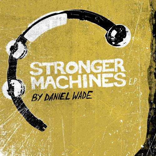 Stronger Machines EP