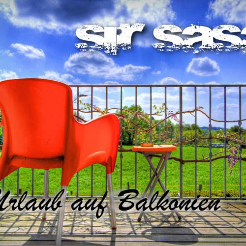 Sir Sasa - Urlaub Auf Balkonien