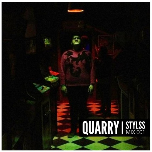 STYLSS Mix 001: QUARRY