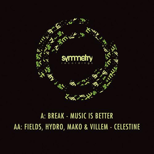 Break - Music Is Better [edit] SYMM014a