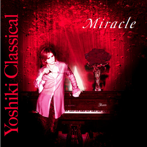 Miracle - Yoshiki Classical (first listen)