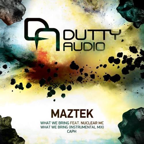 [DAUDIO015] Maztek - What We Bring Feat Nuclear Mc // Caph OUT NOW!!