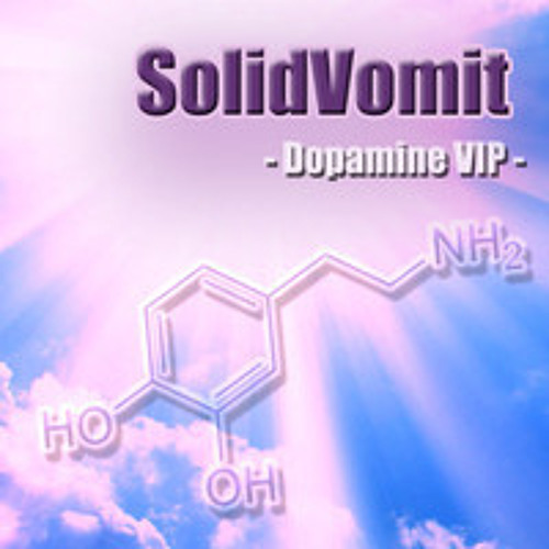 SolidVomit -  Dopamine VIP