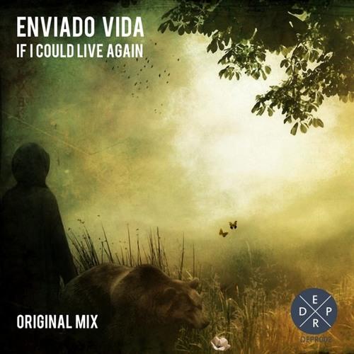 Enviado Vida - If I Could Live Again (Original Mix)