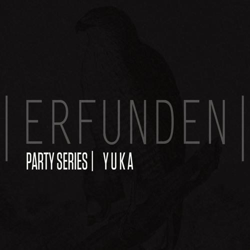 ERFUNDEN | Party Series | Yuka
