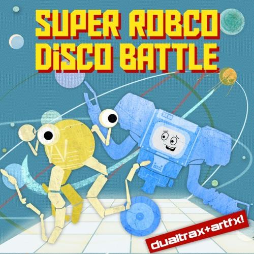 Dualtrax & Artfx! - Super RobCo Disco Battle