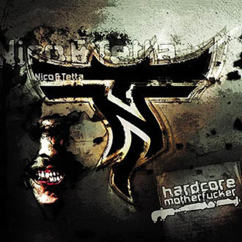 Nico & Tetta - Hardcore Motherfucker (Traxtorm Records - TRAX0047)