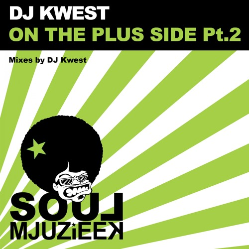OUT NOW! DJ Kwest - On The Plus Side Pt.2 (Special Kwe Remix)