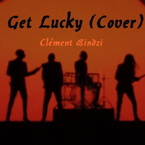 Cover - Get Lucky - Daft Punk/Nile Rodgers/Pharrell Williams - Clément Bindzi