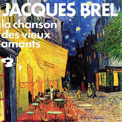 La Chanson des Vieux Amants (Jacques Brel)