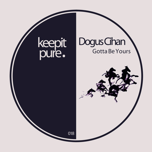 Dogus Cihan - Gotta Be Yours (preview)