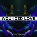 Bree Tranter Wounded Love Artwork