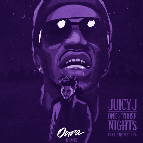 Juicy J ft. The Weeknd - One Of Those Nights (Onra Remix)