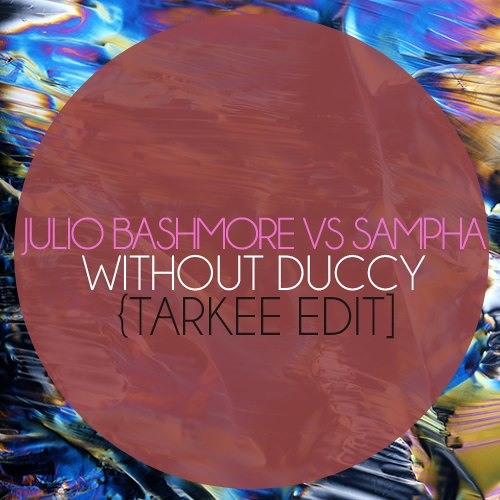 Julio Bashmore vs. Sampha - Without Duccy (T∆RKΞΞ's Pear Juice & Whiskey Edit)