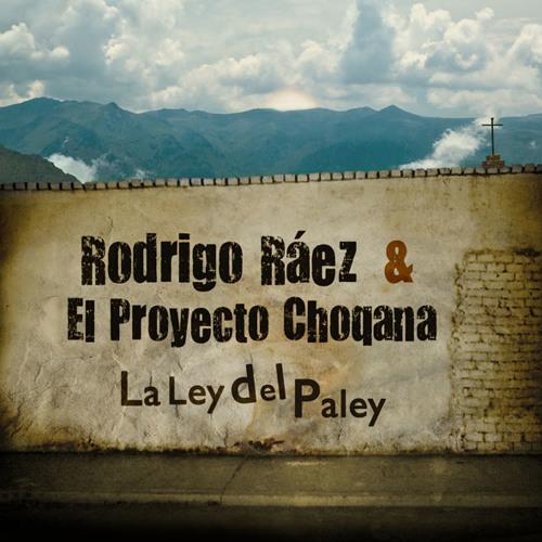 06 Ay, Camilita - Rodrigo Ráez & El Proyecto Choqana