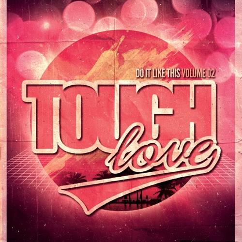 Tough Love - Do It Like This [Vol 02]
