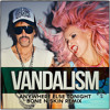 Vandalism - Anywhere else tonight (Bone N Skin Remix)