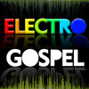 Electro Gospel Mix Part. 01