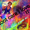 I Dont Care I Love It  Ft Dj Mikelinio Teaser