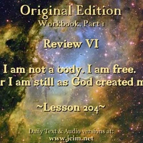 ACIM LESSON 204 AUDIO Review VI - L184 ♫ ♪ ♫